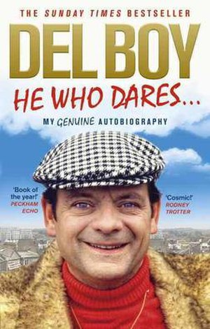 "Del Boy - He Who Dares.., the ""genuine autobiography"" of Derek ""Del Boy"" Trotter"