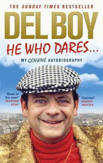 "Del Boy - He Who Dares.., the ""genuine autobiography"" of Derek ""Del Boy"" Trotter"