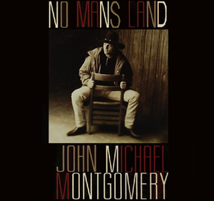 No Man's Land (John Michael Montgomery song) - Image: JMM No Mans Land single