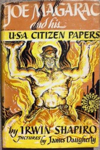 "Joe Magarac - The cover of ""Joe Magarac and his U.S.A. Citizen Papers""."