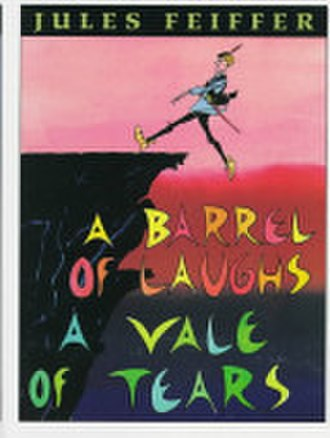 A Barrel of Laughs, a Vale of Tears - Image: Jules Feiffer A Barrel of Laughs, a Vale of Tears