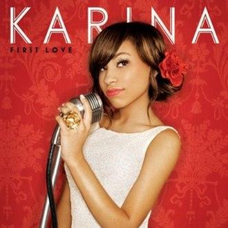 First Love (Karina Pasian album) - Image: Karinafirstlove