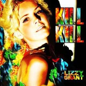 Kill Kill - Image: Lizzy Grant Kill Kill