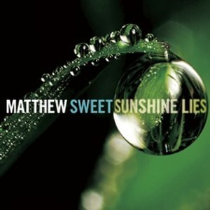 Sunshine Lies - Image: Matthew sweet sunshine lies cover
