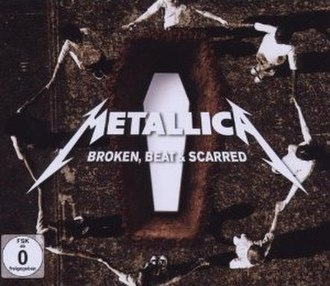 Broken, Beat & Scarred - Image: Metallica Broken, Beat & Scarred DVD cover
