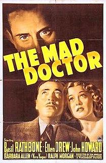 <i>The Mad Doctor</i> (1941 film) 1941 film by Tim Whelan