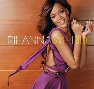 We Ride - Image: Rihanna We Ride