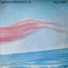 Skylarkin' (Grover Washington Jr. album cover).jpg