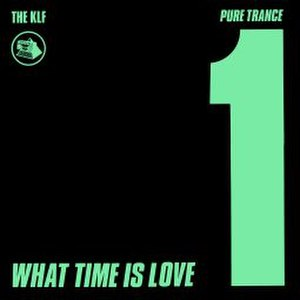 What Time Is Love? - Image: The KLF What Time Is Love? (pure trance original)