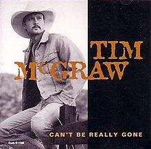 Tim McGraw - Can't Be Really Gone.jpg
