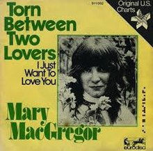 Torn Between Two Lovers - Mary MacGregor.jpg