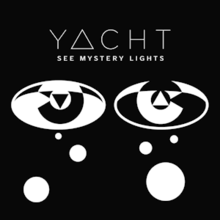Yacht - See Mystery Lights.png