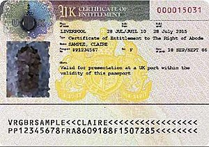 Right of abode (United Kingdom) - A Certificate of Entitlement endorsed in the passports of those with the right of abode in the United Kingdom who do not possess a British Citizen passport.
