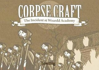 <i>Corpse Craft: Incident at Weardd Academy</i> video game