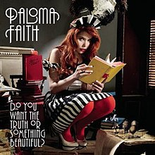 Do You Want the Truth or Something Beautiful? (song) by Paloma Faith.jpg
