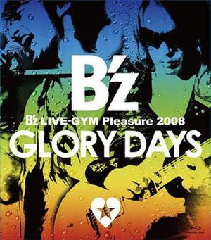 B'z Live-Gym Pleasure 2008: Glory Days - Image: Glory days by B'z