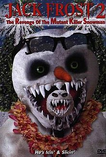 Jack Frost 2: Revenge of the Mutant Killer Snowman - Wikipedia
