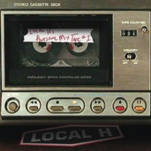 Local H's Awesome Mix Tape 1 - Image: Local H Awesome Mix Tape 1