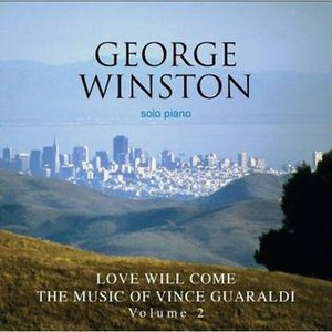 Love Will Come: The Music of Vince Guaraldi, V...
