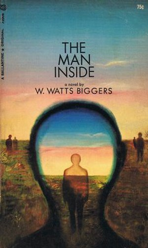 W. Watts Biggers - Biggers's The Man Inside, published by Ballantine Books in 1968.