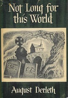 <i>Not Long for this World</i> book by August Derleth