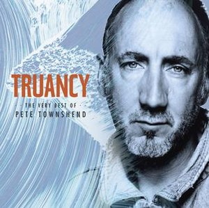 Truancy: The Very Best of Pete Townshend - Image: Pete Townshend Truancy front