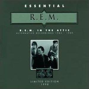 R.E.M.: In the Attic – Alternative Recordings 1985–1989 - Image: R.E.M. In the Attic