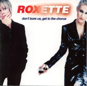 Don't Bore Us, Get to the Chorus! - Image: Roxette Don't Bore Us 2000