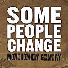 Some People Change (Montgomery Gentry single - cover art).jpg