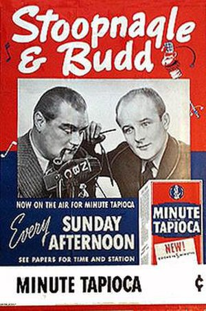 Stoopnagle and Budd - The Minute Men (1936-37) was sponsored by General Foods' Minute Tapioca.