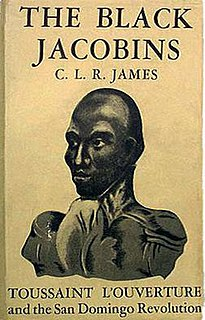 <i>The Black Jacobins</i> Toussaint LOuverture and the San Domingo Revolution