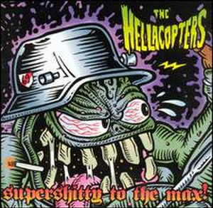 Supershitty to the Max! - Image: The Hellacopters Supershitty to the Max