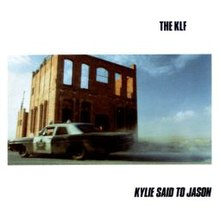 The KLF - Kylie Said To Jason.jpg