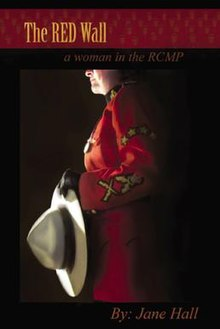 Jane Hall The Red Wall A Woman In The Rcmp 49
