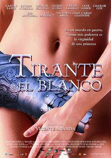 <i>Tirant lo Blanc</i> (film) 2006 film by Vicente Aranda
