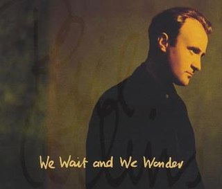 We Wait and We Wonder 1994 single by Phil Collins