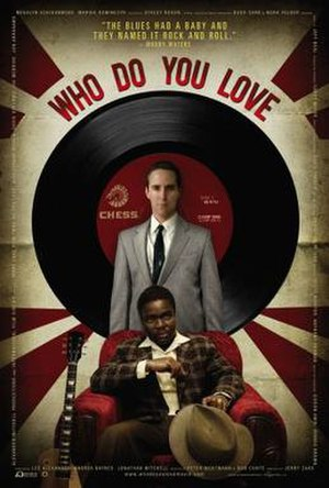Who Do You Love? (2008 film) - Image: Who Do You Love? Film Poster
