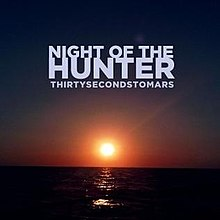 "30 Seconds to Mars - ""Night of the Hunter"".jpg"