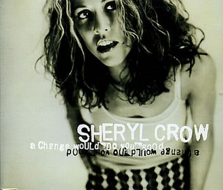 A Change Would Do You Good Single of Sheryl Crow
