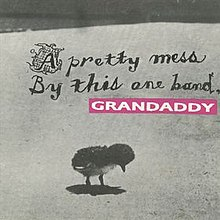 A Pretty Mess by This One Band - Grandaddy.jpg