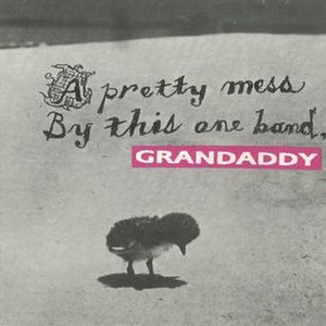 A Pretty Mess by This One Band - Image: A Pretty Mess by This One Band Grandaddy