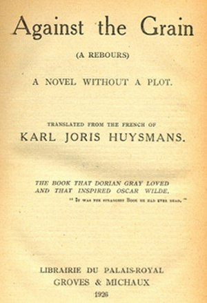 "À rebours - Title page of the 1926 first complete English translation with the caption ""the book that Dorian Gray loved and that inspired Oscar Wilde""."