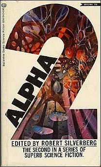 <i>Alpha 2</i> (Robert Silverberg anthology) 1971 anthology edited by Robert Silverberg