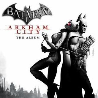 Music of Batman: Arkham City - Image: Batman Arkham City The Album cover