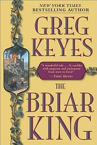 The Briar King; The Kingdom of Thorns and Bone - Greg Keyes