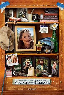 <i>Catch and Release</i> (film) 2006 romantic comedy film directed by Susannah Grant