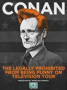 "A caricature of Conan O'Brien in black and white, except for orange hair, with the word ""Conan"" in white at the top and the words ""The Legally Prohibited from Being Funny on Television Tour"" in orange at the bottom, with the logo for American Express"