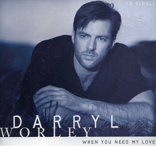When You Need My Love 2000 single by Darryl Worley