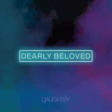 [Image: 220px-Daughtry_-_Dearly_Beloved.png]