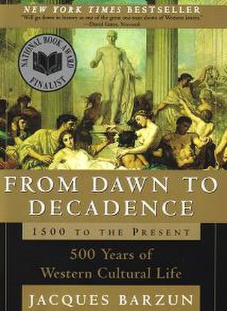 Jacques Barzun - From Dawn to Decadence by Jacques Barzun